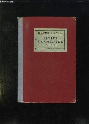 PETITE GRAMMAIRE LATINE. CLASSES DE 6e ET: MAQUET CH ET