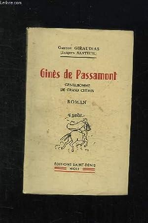 GINES DE PASSAMONT. GENTILHOMME DE GRANDE CHEMIN.: GIRAUDIAS GASTON.
