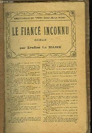 LE FIANCE INCONNU: LE MAIRE EVELINE