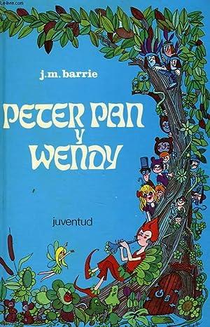 PETER PAN Y WENDY: BARRIE J. M.