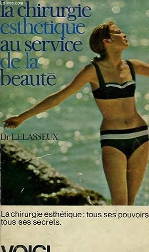 LA CHIRURGIE ESTHETIQUE AU SERVICE DE LA BEAUTE: LELASSEUX Dr.