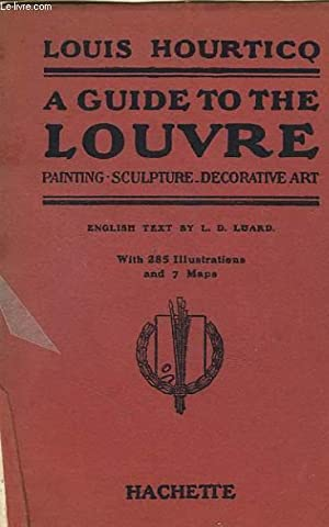 A GUIDE TO THE LOUVRE: HOURTICQ LOUIS