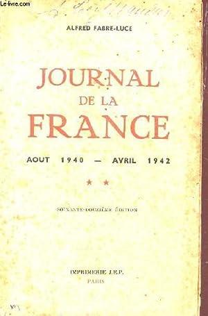 JOURNAL DE LA FRANCE (AOUT 1940-AVRIL 1942) - VOLUME 2 / 72e EDITION.: FABRE-LUCE ALFRED