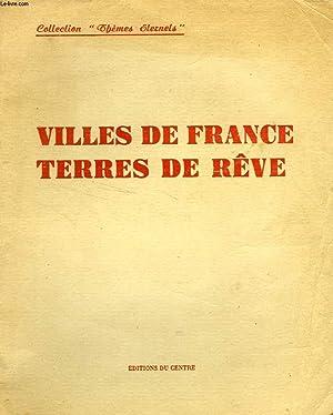 VILLES DE FRANCE, TERRES DE REVE (avec envoi de Maurice CHEVALIER): COLLECTIF