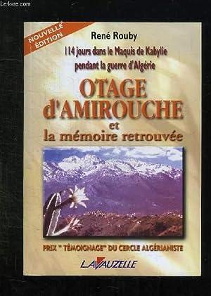 OTAGE D AMIROUCHE ET LA MEMOIRE RETROUVEE.: ROUBY RENE.