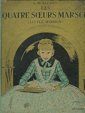 LES QUATRES SOEURS MARSCH (LITTLE WOMEN): LOUISA M. ALCOTT