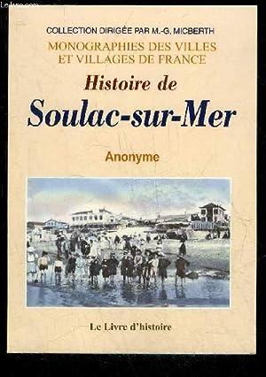 HISTOIRE DE SOULAC-SUR-MER - MONOGRAPHIES DES VILLES ET VILLAGES DE FRANCE: ANONYME