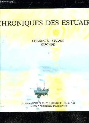 CHRONIQUES DES ESTUAIRES - CHARENTE SEUDRE GIRONDE: DANGLADE MICHEL