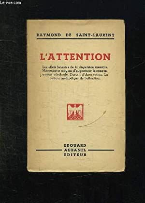 L ATTENTION.: DE SAINT LAURENT RAYMOND.