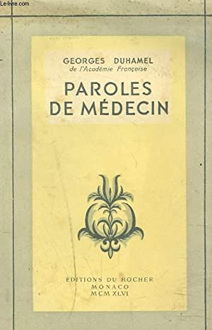PAROLES DE MEDECIN: GEORGES DUHAMEL