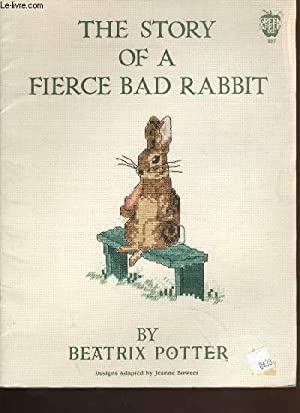 THE STORY OF A FIERCE BAD RABBIT: POTTER Beatrix
