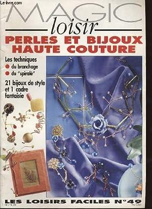 MAGIC LOISIR Perles et bijoux haute couture. LES LOISIRS FACILES No 49: COLLECTIF