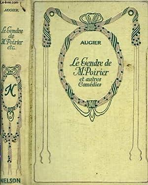 Le gendre de Monsieur Poirier et autres comédies: AUGIER Sandeau