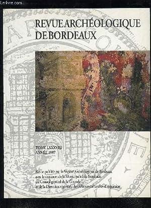 REVUE ARCHEOLOGIQUE DE BORDEAUX - TOME LXXXVIII - L'archéologie girondine en 1997.Julia...