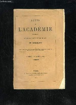 ACTES DE L'ACADEMIE IMPERIALE DES SCIENCES, BELLES-LETTRES ET ARTS DE BORDEAUX - 3EME SERIE - ...
