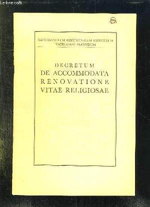 DECRETUM DE ACCOMMODATA RENOVATIONE VITAE RELIGIOSAE. TEXTE EN LATIN.: SACROSANCTUM OECUMENICUM ...
