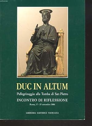 DUC IN ALTUM. Pellegrinaggio alla tomba di San Pietro e incontro di riflessione. Roma 17-25 ...