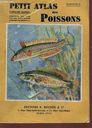 PETIT ATLAS DES POISSONS - FASCICULE II : POISSONS MARINS : PERCHE DE MER, THONS, RASCASSES, ...