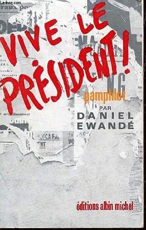 VIVE LE PRESIDENT! - LA FETE AFRICAINE.: EWANDE DANIEL