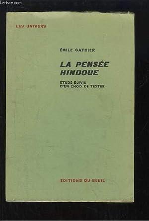 La Pensée Hindoue. Etude suivie d'un choix de textes.: GATHIER Emile