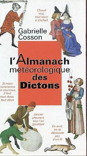 L'ALMANACH METEOROLOGIQUE DES DICTONS.: COSSON GABRIELLE
