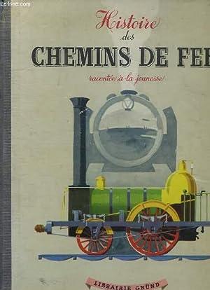 HISTOIRE DES CHEMINS DE FER. RACONTEE A LA JEUNESSE.: POIRIER RENE.