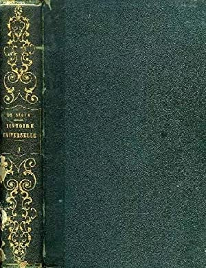 HISTOIRE UNIVERSELLE, CONTENANT L'HISTOIRE ANCIENNE, L'HISTOIRE ROMAINE ET L'HISTOIRE ...
