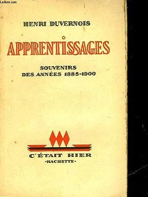 APPRENTISSAGES - SOUVENIRS DES ANNEES 1885-1900: DUVERNOIS HENRI