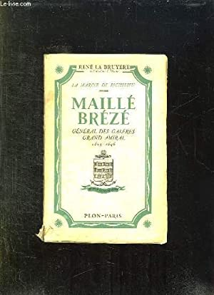 LA MARINE DE RICHELIEU. MAILLE BREZE. GENERAL: LE BRUYERE RENE.