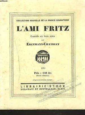 L'AMI FRITZ. COMEDIE EN 3 ACTES.: ERCKMANN-CHATRIAN