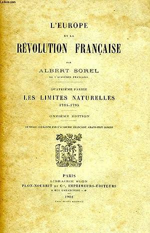 L'EUROPE ET LA REVOLUTION FRANCAISE, 4e PARTIE, LES LIMITES NATURELLES, 1794-1795: SOREL ...
