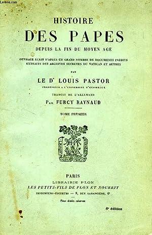 HISTOIRE DES PAPES DEPUIS LA FIN DU MOYEN AGE, TOME I: PASTOR Dr LOUIS