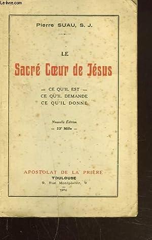 LE SACRE COEUR DE JESUS. CE QU'IL EST, CE QU'IL DEMANDE, CE QU'IL DONNE.: PIERRE ...
