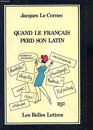 QUAND LE LATIN PERD SON FRANCAIS.: JACQUES LE CORNEC