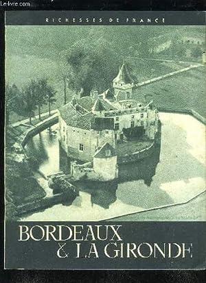 BORDEAUX ET LA GIRONDE - RICHESSES DE FRANCE N°1 - La Gironde (André Lahiixonne, Pr&...