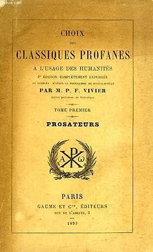CHOIX DES CLASSIQUES PROFANES, A L'USAGE DES HUMANITES, TOME I, PROSATEURS: VIVIER P. F.