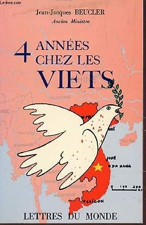 4 ANNEES CHEZ LES VIETS.: BEUCLER JEAN-JACQUES