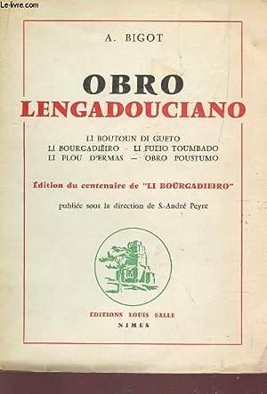 OBRO LENGADOUCIANO / Li boutoun di gueto, Li Bourgadieiro, Li fueio toumbado, Li flou d'...