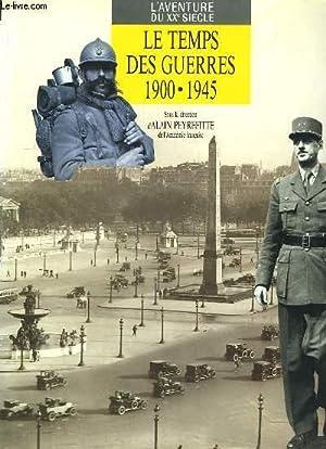 Le Temps des Guerres, 1900 - 1945: PEYREFITTE Alain