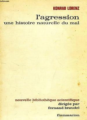 L'AGRESSION, UNE HISTOIRE NATURELLE DU MAL: LORENZ KONRAD