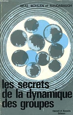 LES SECRETS DE LA DYNAMIQUE DES GROUPES: BEAL GEORGE M.,