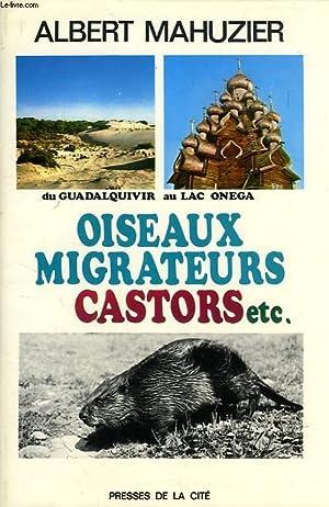 OISEAUX MIGRATEURS, CASTORS, ETC., DU GUADALQUIVIR AU LAC ONEGA: MAHUZIER ALBERT