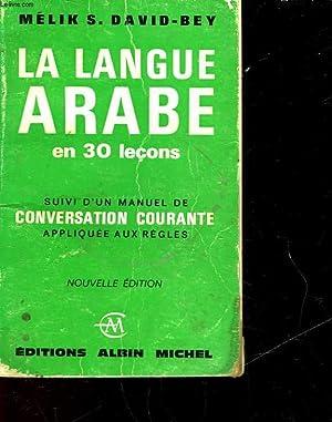LA LANGUE ARABE EN 30 LECONS - SUIVIE - D'UN MANUEL DE CONSERVATION COURANTE APPLIQUEE AUX ...