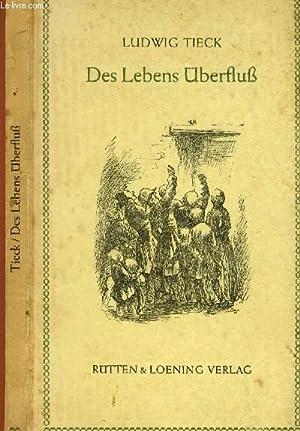 DES LEBENS ÜBERFLUß: TIECK Ludwig
