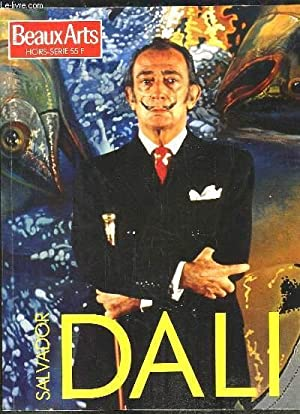 Beaux-Arts, Hors-Série : Salvador DALI.: ABADIE Daniel, HAHN Otto & COLLECTIF