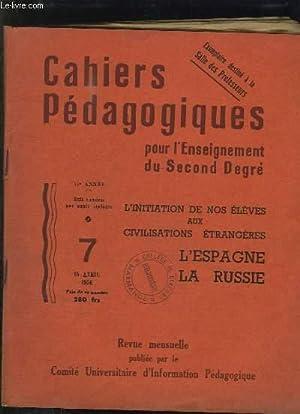CAHIERS PEDAGOGIQUES POUR L ENSEIGNEMENT DU SECOND DEGRE N° 7 15 AVRIL 1956: L INITIATION DE ...
