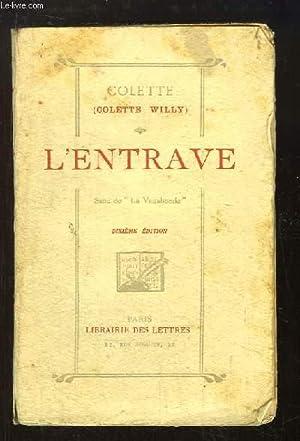 """L'Entrave. Suite de """"La Vagabonde"""".: COLETTE (Colette Willy)"""