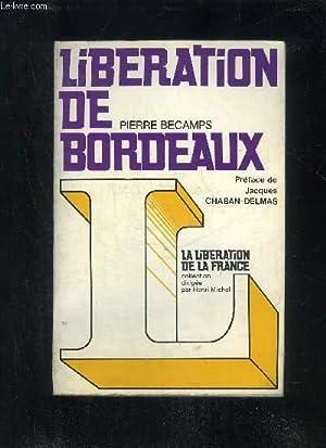 LIBERATION DE BORDEAUX - COLLECTION LA LIBERATION DE LA FRANCE: BECAMPS PIERRE