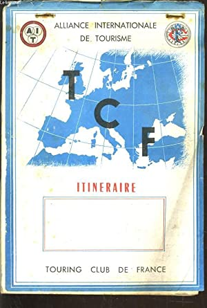 ALLIANCE INTERNATIONALE DU TOURISME. ITINERAIRE.: COLLECTIF