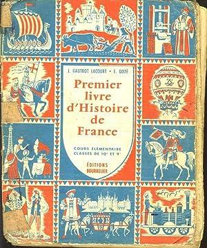 PREMIER LIVRE D4HISTOIRE DE FRANCE. COURS ELEMENTAIRE, CLASSE DE 10e ET 9e.: J. GAUTROT LACOURT, E....